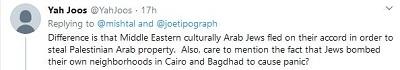 [Różnicą jest, że bliskowschodni kulturowo arabscy Żydzi uciekli z własnej woli, żeby ukraść własność palestyńskich Arabów. A także, nie wspomniałbyś faktu, że Żydzi bombardowali własne dzielnice w Kairze i Bagdadzie, żeby spowodować panikę?]