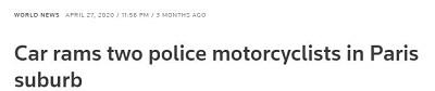 [Na paryskim przedmieściu samochód taranuje dwóch policjantów na motocyklach]