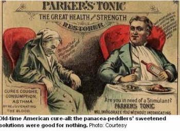 Stare panaceum amerykańskie: posłodzony roztwór domokrążców - nie leczył niczego.