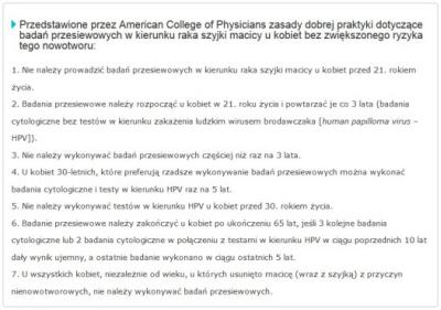 Rekomendacje American College of Physicians (ACP); http://www.mp.pl/ginekologia/wytyczne/inne/121572,zasady-dobrej-praktyki-dotyczace-badan-przesiewowych-w-kierunku-raka-szyjki-macicy-rekomendacje-acp