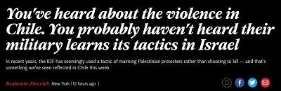 [Słyszeliście dużo o przemocy w Chile. Prawdopodobnie nie słyszeliście, że ich armia uczy się swoich taktyk w Izraelu.<br /> W ostatnich latach wydaje się, że IDF używa taktyki okaleczania palestyńskich demonstrantów zamiast strzelania, by zabić – i to jest coś, co widzimy w Chile w tym tygodniu]