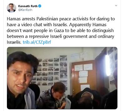 [Hamas aresztuje palestyńskich aktywistów pokojowych za rozmowę na wideo z Izraelczykami. Widocznie Hamas nie chce, by ludzie w Gazie byli w stanie odróżnić represyjny rząd izraelski od zwykłych Izraelczyków.]