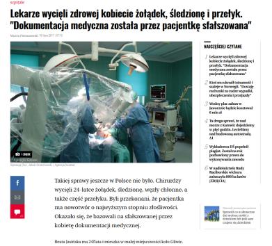 Sprawę jako pierwsza poruszyła Wyborcza,http://katowice.wyborcza.pl/katowice/7,35063,22073640,lekarze-wycieli-zdrowej-pacjentce-zoladek-sledzione-i-przelyk.html