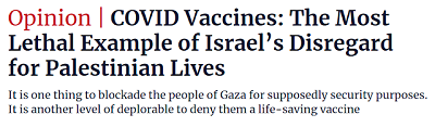 [Szczepionki COVID: Najbardziej zabójczy przykład pogardy Izraela dla palestyńskiego życiaBlokada ludzi w Gazie rzekomo dla celów bezpieczeństwa, to jedno.Czymś z innego poziomu jest godne pogardy odmawianie im ratującej życie szczepionki]