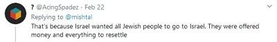 [To dlatego, że Izrael chciał by wszyscy żydowscy ludzie poszli do Izraela. Dostawali pieniądze i wszystko, by się przesiedlić]