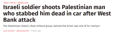 Izraelski żołnierz strzela do Palestyńczyka, który zasztyletował go w samochodzie po ataku na Zachodnim Brzegu. – oni naprawdę tak teraz piszą – M.K.)