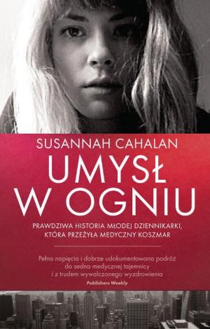 Susannah Cahalan, zdiagnozowana jako 217. przypadek naszego zapalenia mózgu opisała swoją historię w dość głośnej powieści (nie, nie czytałam, ale recenzje były pozytywne)
