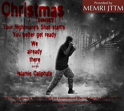 """Plakat zamieszczony przez zwolennika ISIS,Inghimasiego Qadiha, 4 grudnia 2018, pokazuje zamaskowanego bojówkarza z nożem, który krąży nocą. Główny napis brzmi: """"Zachód słońca w Boże Narodzenie. Twoje koszmary nocne zaczynają się. Lepiej się przygotuj. Już tam jesteśmy. 2019 Islamski Kalifat"""", zaś tekst u dołu plakatu brzmi: """"I dowiesz się, kto otrzyma karę, która zhańbi go [na ziemi], a na kogo spadnie trwająca kara [w życiu następnym] Koran, 11:39[1]"""