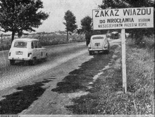<br />To było latem 1963 roku. Wrocław, był przez miesiąc całkowicie zamknięty. Zmarło podobno ok. 30 osób.