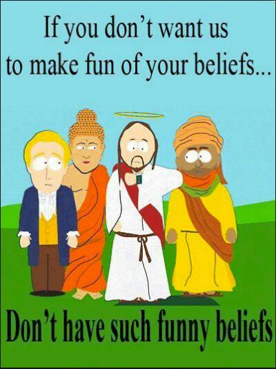 Jeśli nie chcesz, żebyśmy kpili z twoich wierzeń, nie miej takich śmiesznych wierzeń.