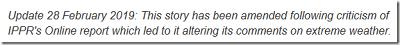 [Uaktualnienie 28 lutego 2019: Ta wiadomość została poprawiona w następstwie krytyki raportu IPPR Online, co doprowadziło do zmiany uwag o skrajnej pogodzie.]