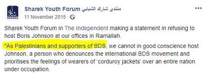 """[Sharek Youth Forum w """"The Independent"""" zamieszcza oświadczenie o odmowie goszczenia Borisa Johnsona w swoim biurze w Ramallah.""""Jako Palestyńczycy i zwolennicy BDS nie możemy z czystym sumieniem gościć Johnsona, osobę, która potępia międzynarodowy ruch BDS i przedkłada uczucia ludzi w 'sztruksowych marynarkach' nad cały naród pod okupacją.]"""