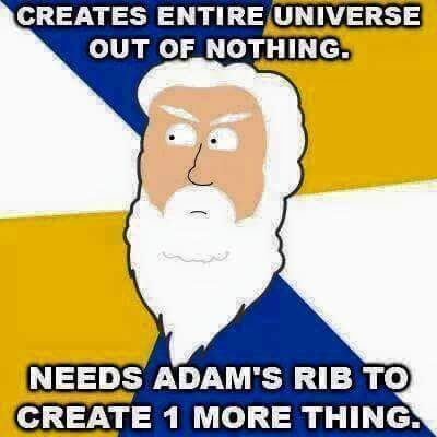 Stworzył wszechświat z niczego, ale potrzebował żebra Adama, żeby stworzyć jedną dodatkową rzecz.