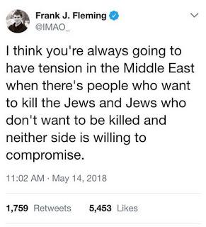 [Sądzę, że zawsze będzie napięcie na Bliskim Wschodzie, skoro są tam ludzie, którzy chcą zabić Żydów, i Żydzi, którzy nie chcą być zabici, i żadna ze stron nie jest skłonna do kompromisu.]