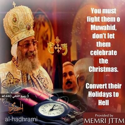"""Plakat opublikowany w wersjach angielskiej i francuskiej przez zwolennika ISIS Abdallaha Al-Hadhramiego 20 grudnia 2018 r. pokazuje koptyjskiego papieża Tawadrosa II i bombę zegarową. Napis brzmi: """"Musisz walczyć z nimi, omuwahhid[monoteisto]. Nie pozwól im świętować Bożego Narodzenia. Zamień ich święto w piekło\"""