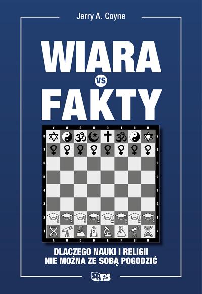 """Jerry A. Coyne: Wiara vs. fakty. Dlaczego nauki i religii nie można ze sobą pogodzić. Wydawnictwo """"Stapis"""", przekład Monika Stogowska-Woszczyk."""