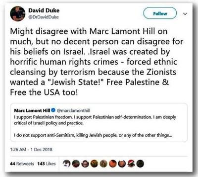 """Mogę nie zgadzać się z Markiem Lamont Hillem w wielu sprawach, ale żaden przyzwoity człowiek nie może nie zgadzać się z jego poglądami na temat Izraela. Izrael został stworzony przez koszmarne zbrodnie wobec praw człowieka – siłowa czystka etniczna przez terroryzm, ponieważ syjoniści chcieli """"żydowskiego państwa""""! Wyzwolić Palestynę & wyzwolić także USA!"""
