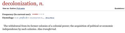 [Wycofanie się mocarstw kolonialnych ze swoich byłych kolonii; zdobycie politycznej lub ekonomicznej niezależności takich kolonii. Takżeprzekazanie.]